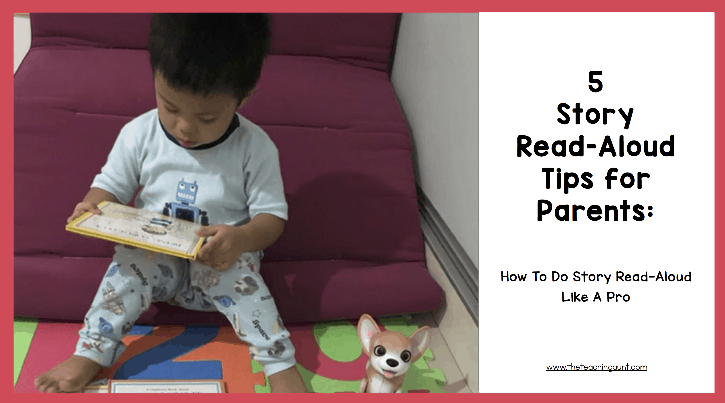 5 Story Read Aloud Tips for Parents: How To Story Read Aloud Like A Pro