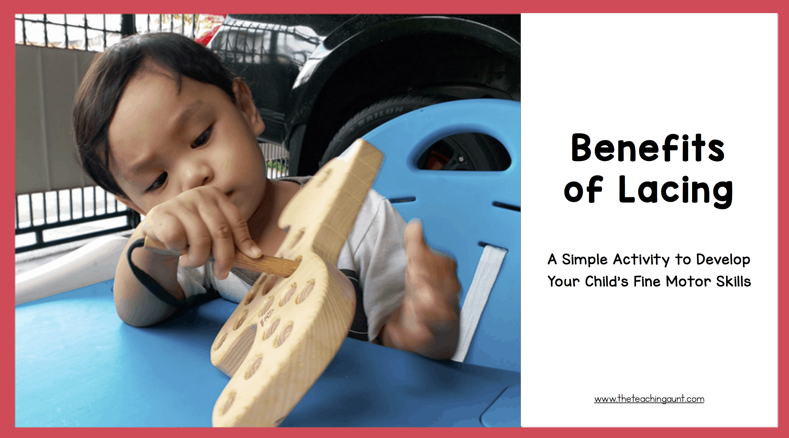 Benefits of Lacing: A Simple Activity To Strengthen Your Child's Fine Motor Skills