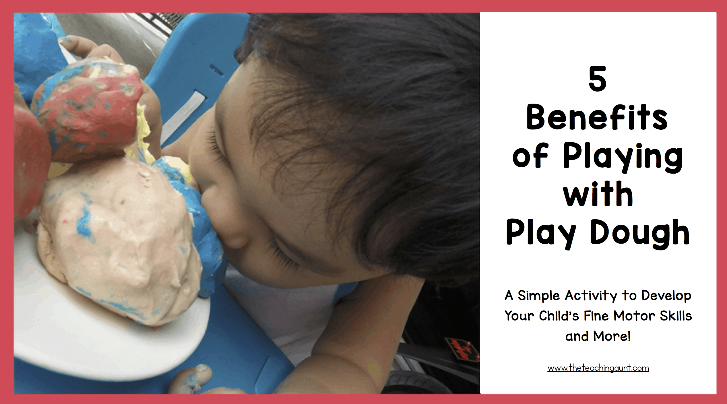 5 Benefits of Play Dough: A Simple Activity to Develop Your Child's Fine Motor Skills