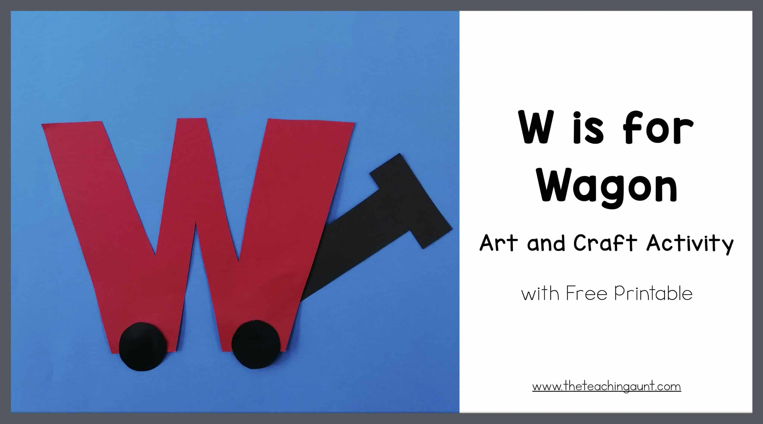 W is for Wagon Art and Craft