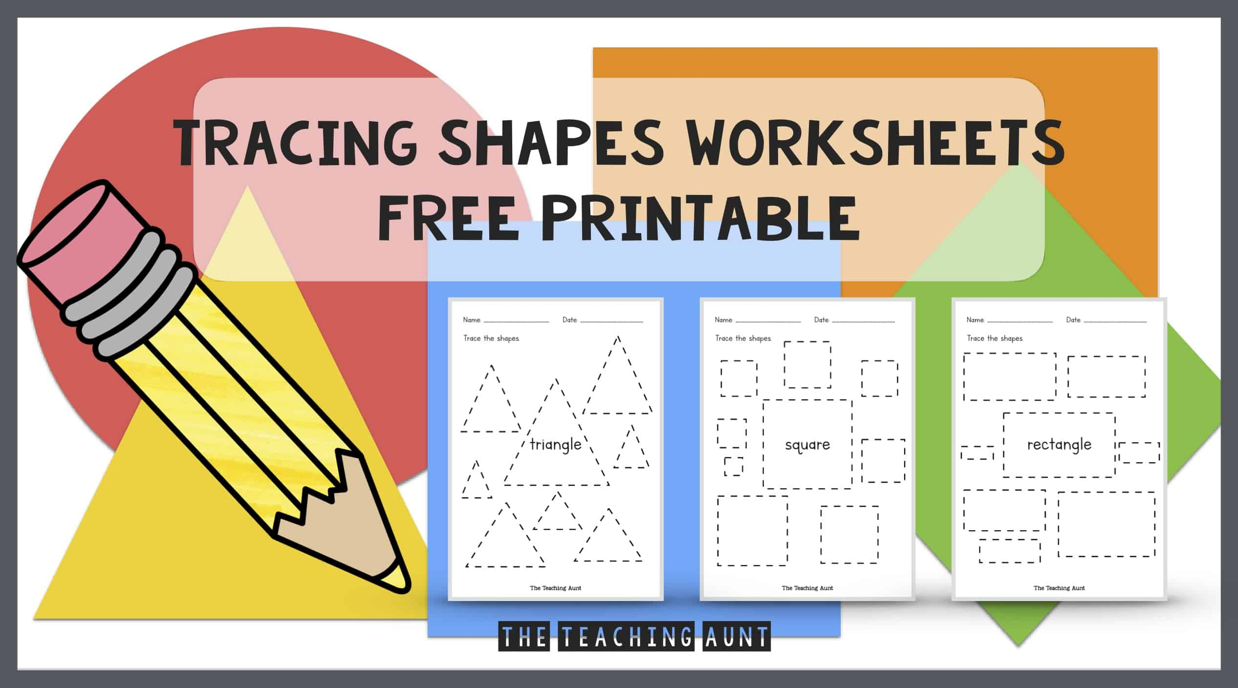 Shapes Tracing Worksheets Free Printable The Teaching Aunt