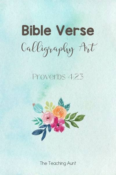 Free Bible Verse Calligraphy Art Proverbs 4:23 from The Teaching Aunt